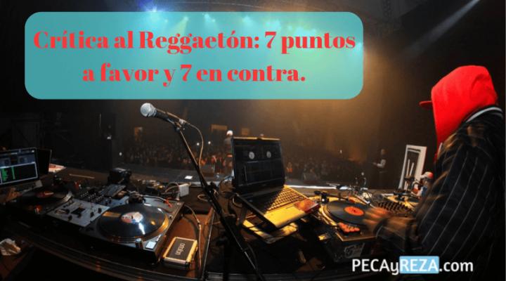 Crítica al Reggaetón: 7 puntos a favor y 7 en contra del género urbano en general