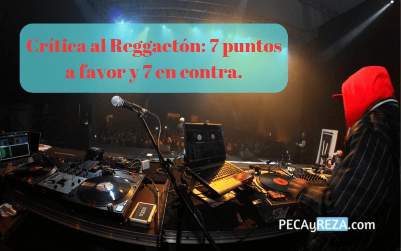 Portada del post sobre la crítica al reggaeton: 7 puntos a favor y 7 en contra del género urbano.